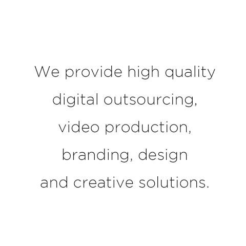 We provide high quality  digital outsourcing, video production, branding, design and creative solutions.